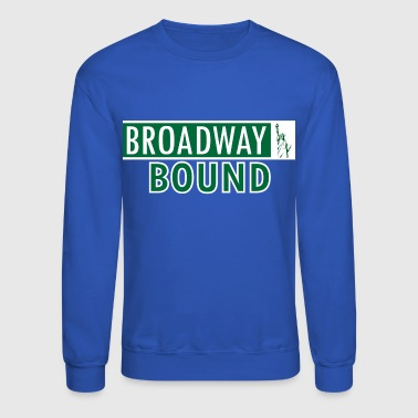 Broadway Bound - Crewneck Sweatshirt