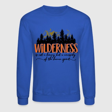 Wilderness is not a luxury - Crewneck Sweatshirt