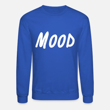 Mood Mood - Crewneck Sweatshirt