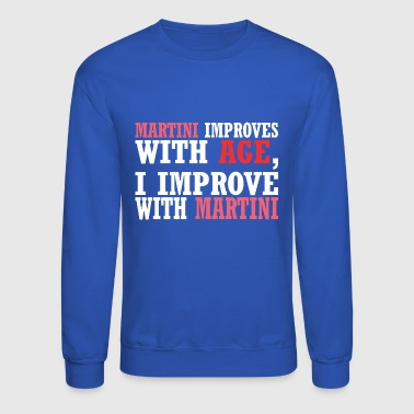 Martini Improves With Age Improve With Martini - Crewneck Sweatshirt