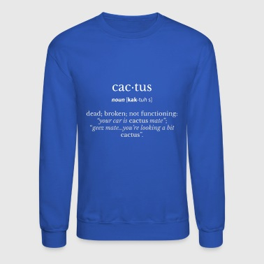The Definition of CACTUS - Crewneck Sweatshirt