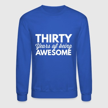 30 years of being awesome - Crewneck Sweatshirt