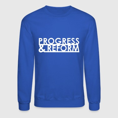 Progress and Reform - Crewneck Sweatshirt