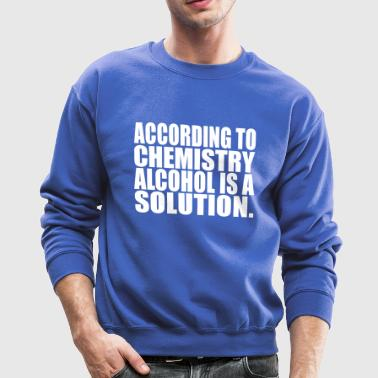 alcohol is a - Crewneck Sweatshirt