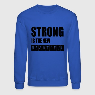 strong is the new - Crewneck Sweatshirt