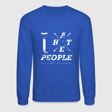 I hate people-i hate-hate-people-man-anti-gift - Crewneck Sweatshirt