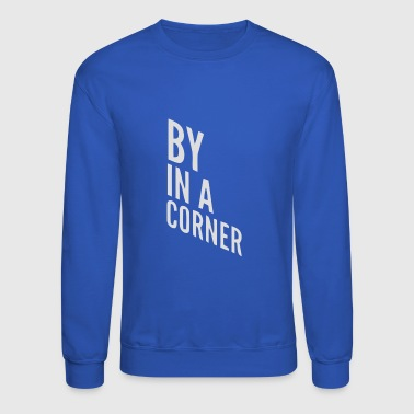 By in a corner - Crewneck Sweatshirt