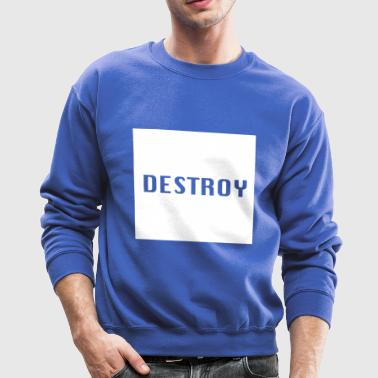 Destroy - Crewneck Sweatshirt