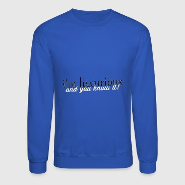 luxurious - Crewneck Sweatshirt
