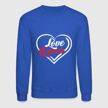 love queers - Crewneck Sweatshirt