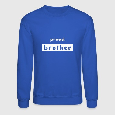 brother family siblings proud sibling love - Crewneck Sweatshirt
