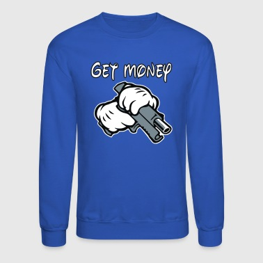 gangster get money - Crewneck Sweatshirt