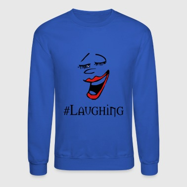 laughing - Crewneck Sweatshirt