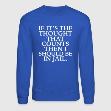 If It's The Thought That Counts - Crewneck Sweatshirt