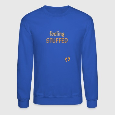 Stuffed Animal feeling stuffed - Crewneck Sweatshirt