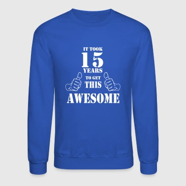 15th Birthday 15th Birthday Get Awesome T Shirt Made in 2002 - Crewneck Sweatshirt