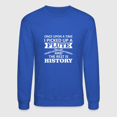 Once Upon Time I Picked Up Flute And Rest In Hist - Crewneck Sweatshirt