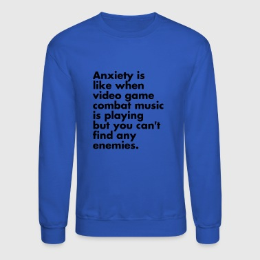 Music Video Anxiety is like Video Game Music - Crewneck Sweatshirt