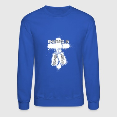 Enlisted in god's and army - Crewneck Sweatshirt