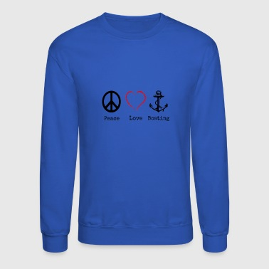 Peace Love and Boating, Funny Boating Gift - Crewneck Sweatshirt