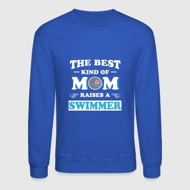 The Best Mom Raises a Swimmer - Crewneck Sweatshirt
