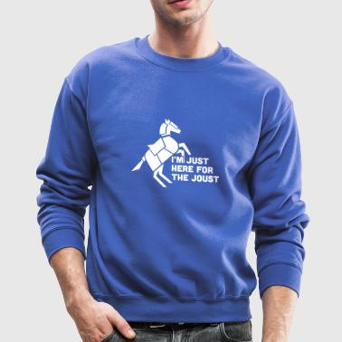 Here For The Joust | Funny Renaissance - Crewneck Sweatshirt