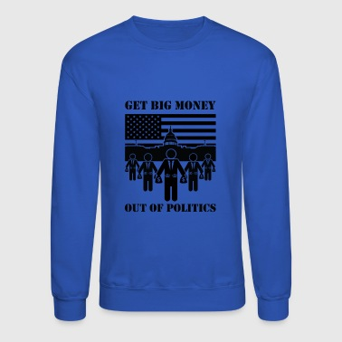 Get Big Money Out Of Politics - Crewneck Sweatshirt