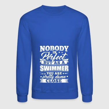 Funny Swim Swimming Shirt Nobody Perfect - Crewneck Sweatshirt