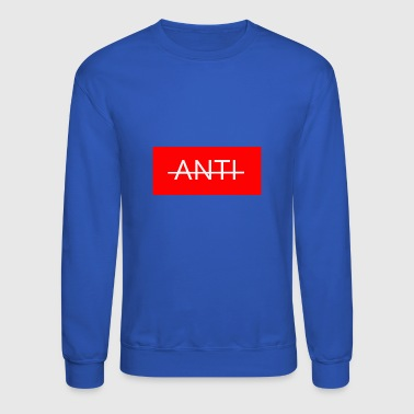 anti - Crewneck Sweatshirt