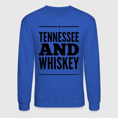 Tennessee and Whiskey - Crewneck Sweatshirt