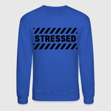 STRESSED - Crewneck Sweatshirt