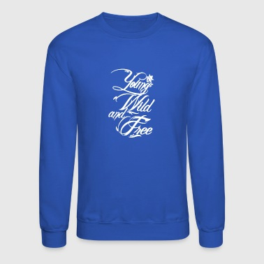 Young Wild and Free New - Crewneck Sweatshirt