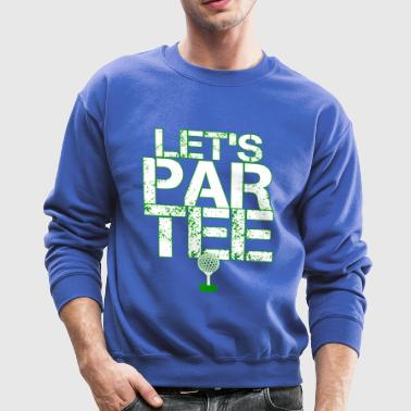 Let's Par Tee Golf - Crewneck Sweatshirt