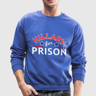 Hillary For Prison - Crewneck Sweatshirt