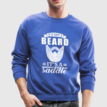 It's Not A Beard, It's a Saddle - Crewneck Sweatshirt