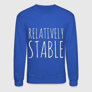 Relatively stable - Crewneck Sweatshirt