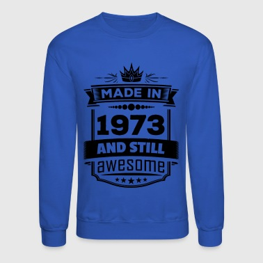 Made In 1973 And Still Awesome - Crewneck Sweatshirt