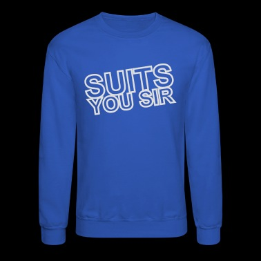 YOUR SIR - Crewneck Sweatshirt