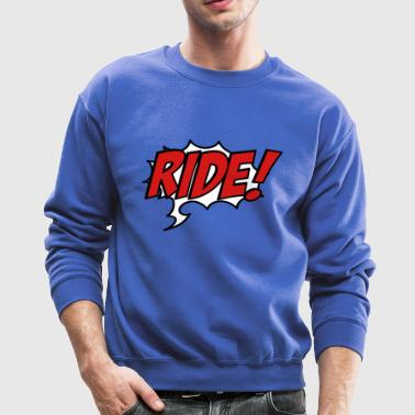6254398 15935884 ride - Crewneck Sweatshirt