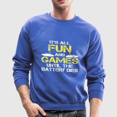 ITS ALL FUN AND GAMES UNTIL THE BATTERY DIES BOOT - Crewneck Sweatshirt