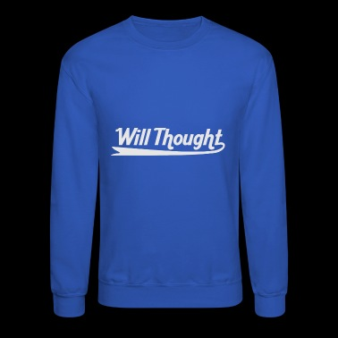 Will Thought - Crewneck Sweatshirt