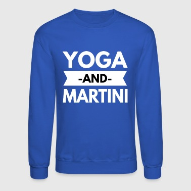 Yoga and Martini - Crewneck Sweatshirt