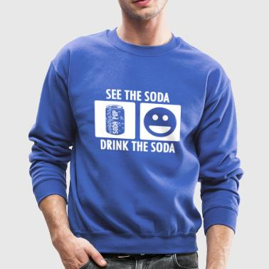 See the Soda Drink the Soda in White - Crewneck Sweatshirt