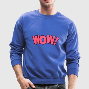 wow - Crewneck Sweatshirt