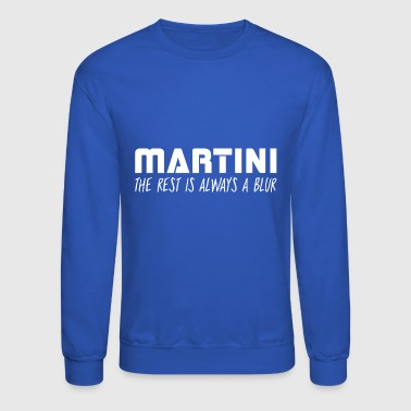 Martini The Rest Is Always A Blur - Crewneck Sweatshirt