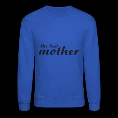 The Best Mother - Crewneck Sweatshirt
