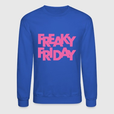 freaky friday - Crewneck Sweatshirt
