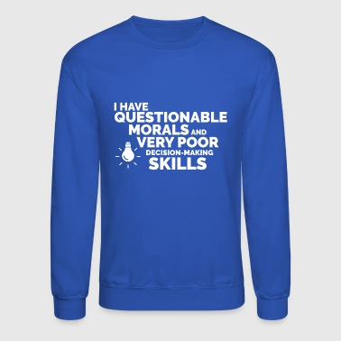 Questionable Morals - Crewneck Sweatshirt