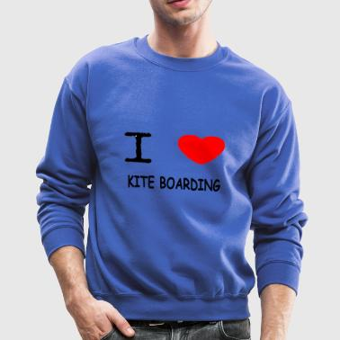 I LOVE KITE BOARDING - Crewneck Sweatshirt