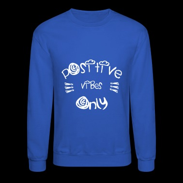 Be Positive - Crewneck Sweatshirt